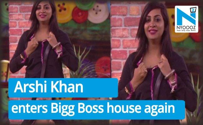 Bigg Boss 11: Arshi Khan enters the house again!