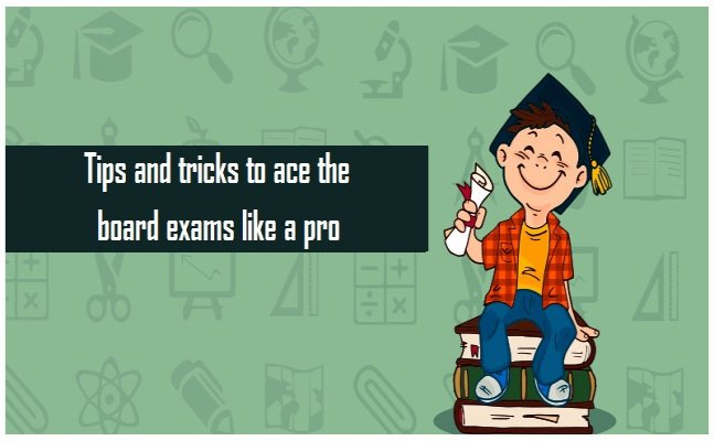 Tips and tricks to ace the board exams like a pro