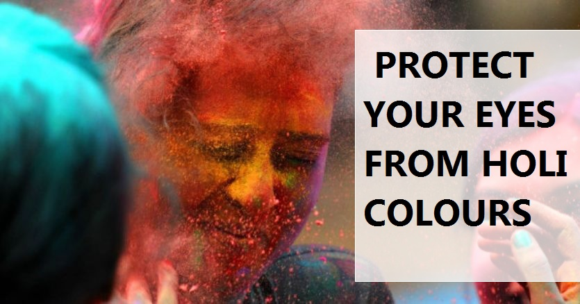 Eye care tips for Holi amid COVID19 Pandemic