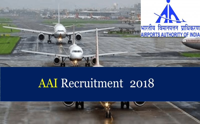 AAI Recruitment 2018: 186 vacancies, Apply ASAP