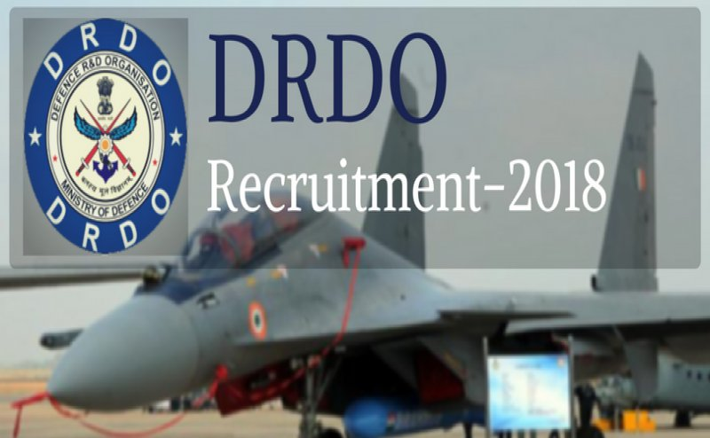 DRDO Recruitment 2018: Check details of government job and Apply ASAP