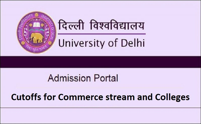 DU Admission 2018: Cutoffs for Commerce stream and colleges you could get