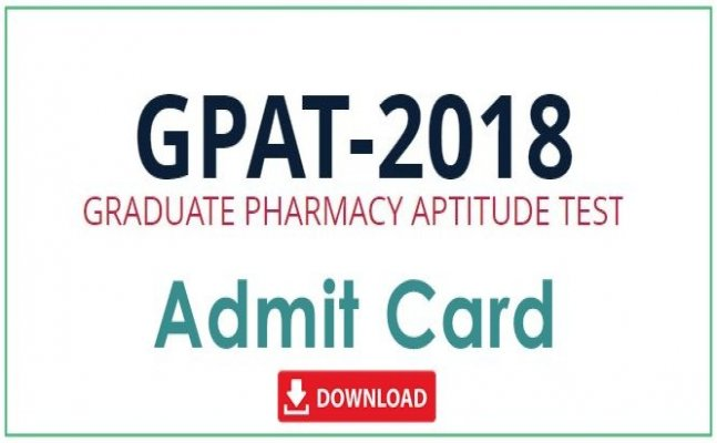 GPAT admit card 2018 released; Know how and where to check