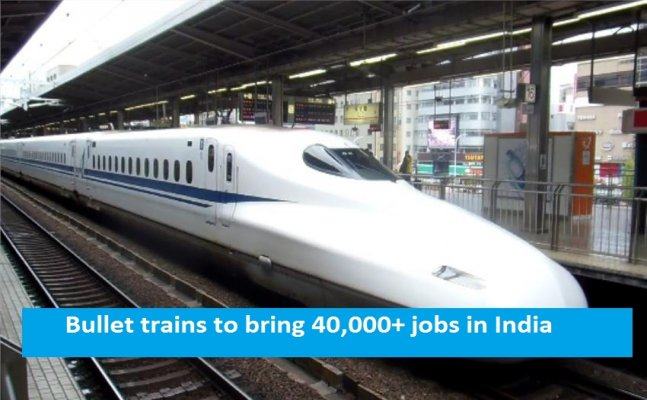 Bullet Train project in India will boosts Modi�s job promise giving 40,000+ jobs