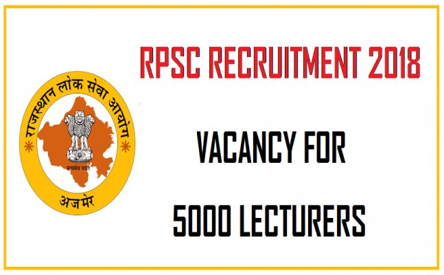 RPSC recruitment 2018: Vacancy for 5000 lecturers, check details here